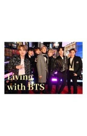 Living with BTS    BTS x Reader by user265190417531