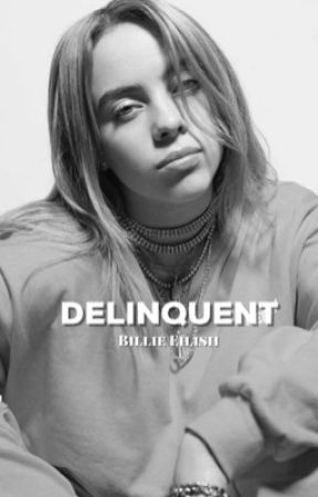 Delinquent // Billie Eilish by s1ncerelyours