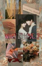 What is love? ( Completed ) by taekookzone