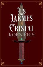 Les Larmes de Cristal by KoenEris