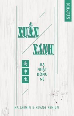 [NaJun] [Shortfic/Trans] Xuân Xanh
