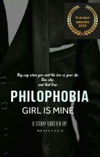 PHILOPHOBIA GIRL IS MINE  by Mrsyazhan