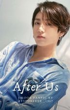 After Us (Jikook Fanfic) by BTSForever_1367
