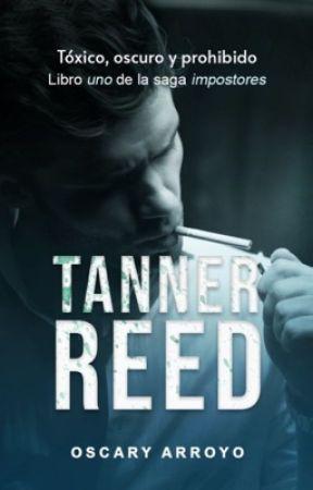 Tanner Reed © (Impostores #1) by OscaryArroyo