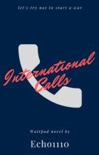 International Calls by -raelewis-