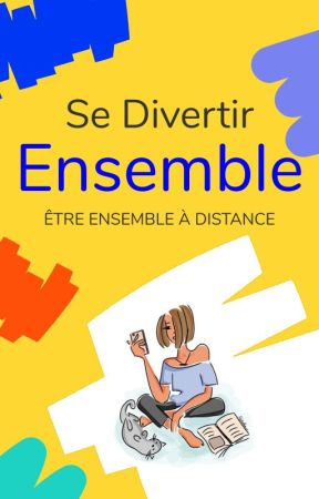 Se divertir Ensemble by WattpadFicUrbaineFR
