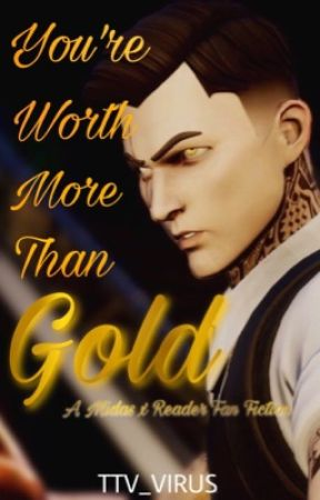 You're Worth More Than Gold (Midas x Reader) by TTV_VIRUS