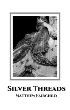 Silver Threads ↠ Matthew Fairchild [1] by cocastyle