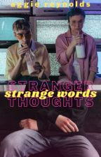 Strange words, stranger thoughts by AggieReynolds