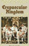Crepuscular Kingdom [End✓] cover