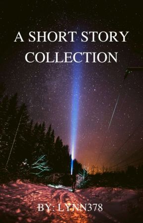 A Short Story Collection by lynn378