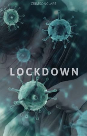 LOCKDOWN by crimsonclare