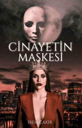 CİNAYETİN MASKESİ  by iremcakiry