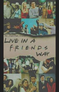 Live In a FRIENDS Way cover