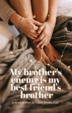 my brother's enemy is my best friend's brother von I_love_books_Kati