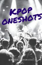 KPop Oneshots (Requests Open) by Music_lover12345