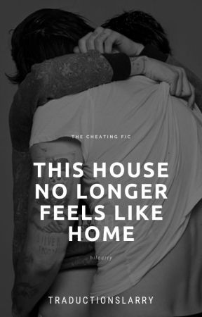 This House No Longer Feels Like Home by traductionslarry