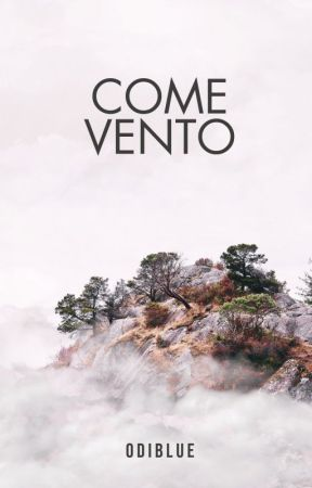 Come vento by Odiblue