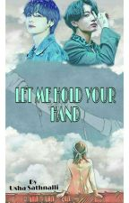 Let Me Hold Your Hand(under editing) by ushasathnalli