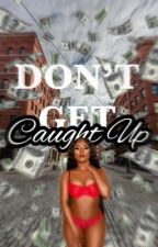Don't Get Caught Up (urban) by myasnotebook