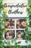 OVERPROTECTIVE BROTHERS[COMPLETED]✔ cover