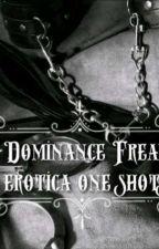Dominance Freak (Erotica Short Stories) by urmi567