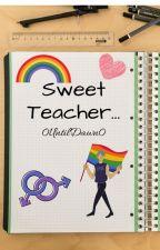 Sweet Teacher... by 0UntilDawn0