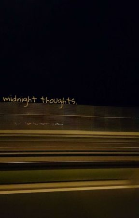 midnight thoughts. by stillnotvisible