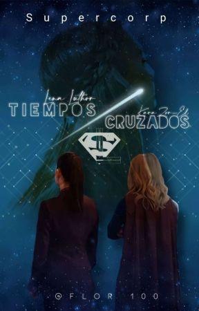 Tiempos cruzados- Supercorp by Flor904