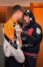 You're mine -Bogivan- by xbogivanx