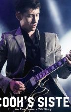 cook's sister - an alex turner fanfiction by rogertaylorismycar