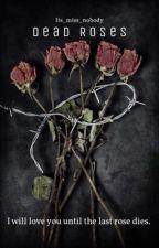 ורדים מתים by its_miss_nobody