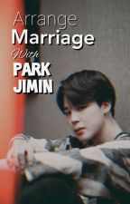 •°Arrange Marriage with Park Jimin°•( 21+ff) by hobiwifeu525