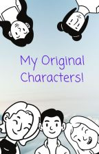 My Original Characters! by DatStoryWriter13