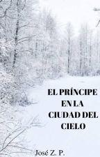 El Príncipe de la Ciudad del Cielo by JoseZPadilla