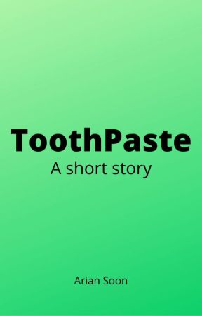 Toothpaste by EdgyUnicorn2187
