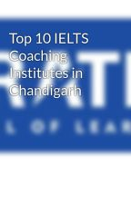Top 10 IELTS Coaching Institutes in Chandigarh by g-sol-blog