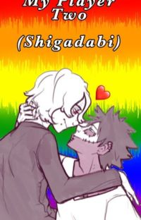 <DISCONTINUED> My Player Two ~ Shigadabi Hero AU cover