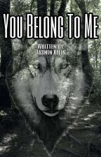 You Belong To me  by jsmnkln