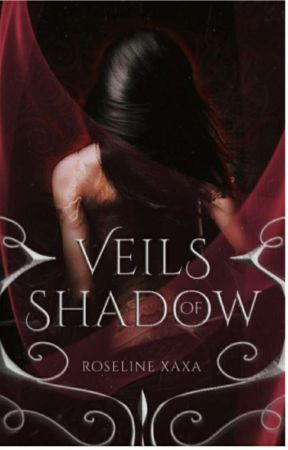 VEILS OF SHADOW by Wild_R0se