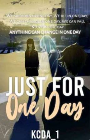 Just For One Day by kcda_1