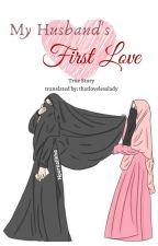 My Husband's First Love / True Story by thatlovelesslady