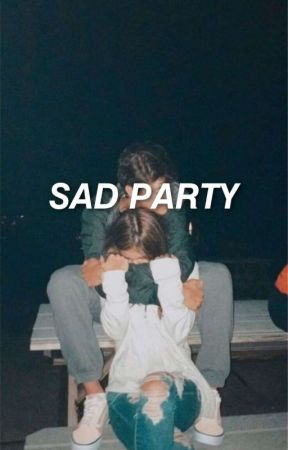sad party by 1DNiallDreams