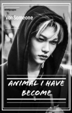 Animal I Have Become ~ Changlix ~ (En Cours)  by VonSomeone