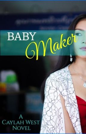 Baby Maker by CaylahWest