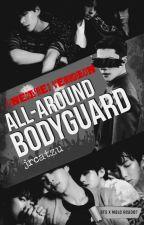 All-Around Bodyguard (Unedited Version) by jrcatzuARMY
