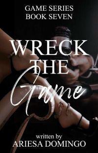 (Game Series # 7) Wreck The Game cover