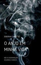 O Anjo em Minha Vida by DeborahZanette