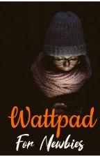 Wattpad For Newbies by anamika_writes