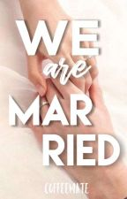 We are Married by Jaynie07